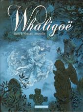 Whaligoë -1- Tome 1