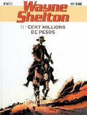 Wayne Shelton -11- Cent millions de pesos