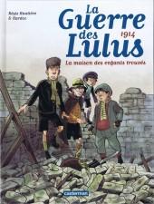 La guerre des Lulus -1- 1914 - La maison des enfants trouvés