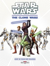 Star Wars - The Clone Wars (2e série) -1- Coup de main sur Maarka