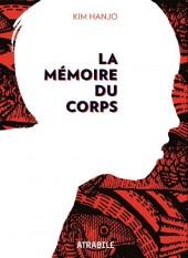 La mémoire du Corps - La Mémoire du Corps