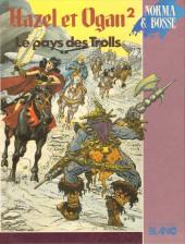 Hazel et Ogan -2- Le pays des Trolls