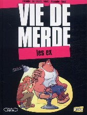 Vie de merde  -9- Les ex