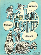 (Catalogues) Expositions - Les Bandes dessinées - Mythes, histoire, langage