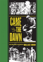 EC Comics Library (The) (2012) -INT02- Came the Dawn and Other Stories (Wallace Wood)