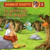 Sylvain et Sylvette (Éditions P'tit Louis) -3- La petite fée et le dragon