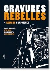Gravures Rebelles - 4 romans graphiques