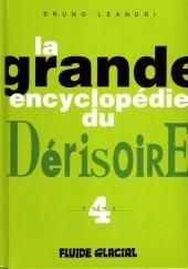 La grande encyclopédie du dérisoire -4- Tome 4
