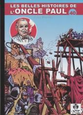 Les belles histoires de l'Oncle Paul -40- Tome 40