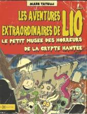 Liō (Les aventures extraordinaires de) -2- Le petit musée des horreurs de la crypte hantée