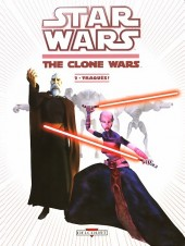 Star Wars - The Clone Wars (2e série) -2- Traqués ! (An -22)