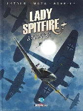 Lady Spitfire -3- Une pour tous et tous pour elle
