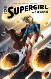 Supergirl (Urban Comics) -1- La dernière fille de Krypton