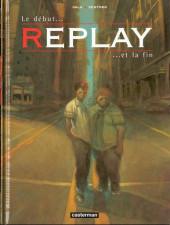 Replay -1- Le début... ...et la fin