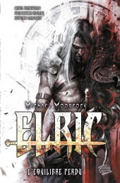 Elric - L'Équilibre perdu -2- Tome 2