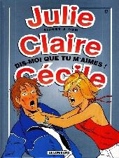 Julie, Claire, Cécile -17- Dis-moi que tu m'aimes !