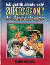 SuperDupont -5- Les Âmes Noires