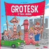 Grotesk -1- Grotesk, retour à l'anormal