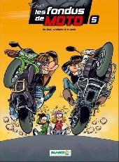 Les fondus de moto -5- Les fondus de moto 5