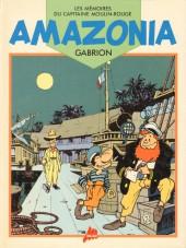 Les mémoires du Capitaine Moulin-Rouge -1- Amazonia