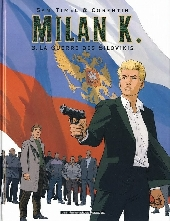 Milan K. -3- La guerre des Silovikis