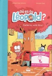 Où es-tu Léopold ? -42- Cache-toi, voilà Alice !