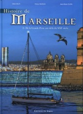 Histoire de Marseille -2- De la Grande Peste aux défis du XXIe siècle