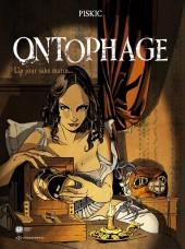 Ontophage -3- Un jour sans matin...