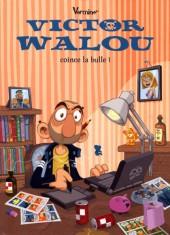 Victor Walou -1- Victor Walou coince la bulle