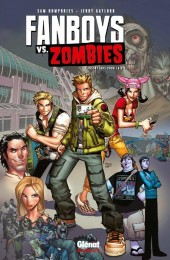 Fanboys vs. Zombies -1- Fossoyeurs pour la vie