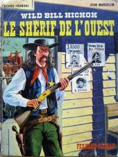 Les grands hommes de l'Ouest - Will Bill Hickok - Le shérif de l'ouest