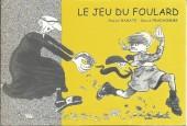 Jeu du foulard (le) - Le jeu du Foulard