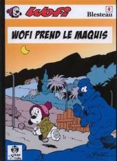 Wofi -4- Wofi prend le maquis