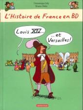 L'histoire de France en BD (Joly/Heitz) -4- Louis XIV... ...et Versailles !