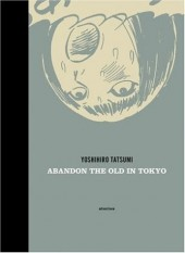 Yoshihiro Tatsumi's Collected Short Stories -INT02- Abandon the Old in Tokyo