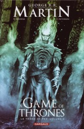 A Game of Thrones -3- Le Trône de fer - Volume III