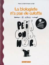 Petits contes noirs -2- La biologiste n'a pas de culotte et autres petits contes noirs