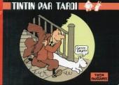 Tintin - Pastiches, parodies & pirates - Tintin par Tardi - Tintin et les faussaires