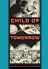 EC Comics Library (The) (2012) -INT06- Child of Tomorrow and Other Stories (Al Feldstein)