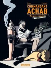 Commandant Achab -1a- Né pour mourir