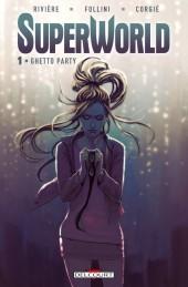 SuperWorld -1- Ghetto Party