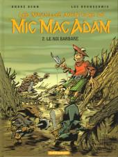 Mic Mac Adam (Les nouvelles aventures de) -2- Le roi barbare