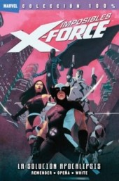 100% Marvel: Imposibles X-Force -1- La Solución Apocalipsis