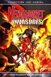 100% Marvel: Vengadores / Invasores -1- Viejos Soldados. Nuevas Guerras