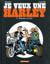 Je veux une Harley -2- Bienvenue au club !