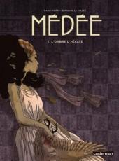 Médée (Le Callet/Peña) -1- l'Ombre d'Hécate