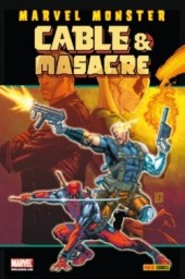Cable & Masacre -3- Marvel Monster: Cable & Masacre nº 02