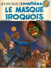 Les mémoires de Mathias -2- Le masque iroquois