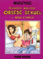 Athanagor Wurlitzer, obsédé sexuel -3a1994- Mode d'emploi