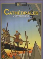 Des Monuments et des Hommes -4- Cathédrales, l'art français.